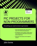 PIC Projects for Non-Programmers - John Iovine