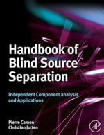 Handbook of Blind Source Separation : Independent Component Analysis and Applications