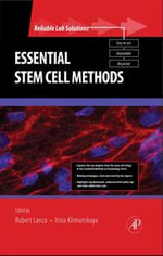 Essential Stem Cell Methods : Reliable Lab Solutions