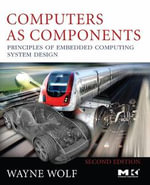 Computers as Components : Principles of Embedded Computing System Design - Wayne Wolf