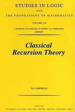 Classical Recursion Theory : The Theory of Functions and Sets of Natural Numbers - P. Odifreddi