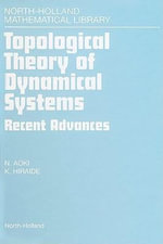 Topological Theory of Dynamical Systems : Recent Advances - N. Aoki