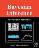 Bayesian Inference : with ecological applications - William A Link