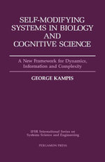 Self-Modifying Systems in Biology and Cognitive Science : A New Framework for Dynamics, Information and Complexity - G. Kampis