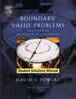 Student Solutions Manual to Boundary Value Problems : and Partial Differential Equations - David L. Powers