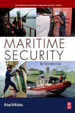 Maritime Security : An Introduction - Michael McNicholas