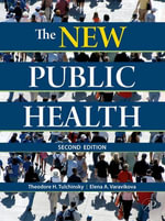 The New Public Health : An Introduction for the 21st Century - Theodore H. Tulchinsky