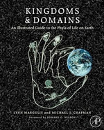 Kingdoms and Domains : An Illustrated Guide to the Phyla of Life on Earth - Lynn Margulis