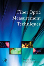 Fiber Optic Measurement Techniques - Rongqing Hui