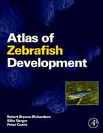 Atlas of Zebrafish Development - Robert Bryson-Richardson
