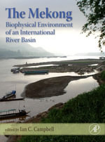 The Mekong : Biophysical Environment of an International River Basin