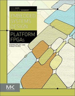 Embedded Systems Design with Platform FPGAs : Principles and Practices - Ronald Sass