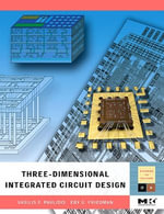 Three-dimensional Integrated Circuit Design - Visileios F. Pavlidis