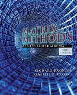 Matrix Methods : Applied Linear Algebra - Richard Bronson