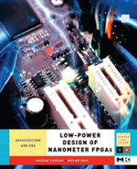 Low-Power Design of Nanometer FPGAs : Architecture and EDA - Hassan Hassan