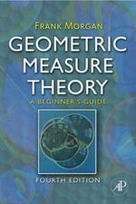 Geometric Measure Theory : A Beginner's Guide - Frank Morgan