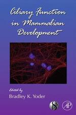 Ciliary Function in Mammalian Development : Current Topics in Developmental Biology