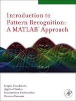 Introduction to Pattern Recognition : A Matlab Approach: A Matlab Approach - Sergios Theodoridis