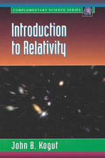 Introduction to Relativity : For Physicists and Astronomers - John B. Kogut