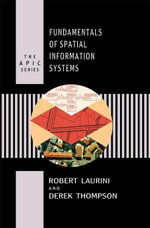 Fundamentals of Spatial Information Systems - Robert Laurini