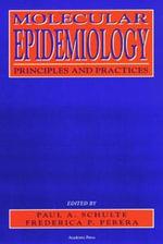 Molecular Epidemiology : Principles and Practices