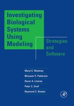 Investigating Biological Systems Using Modeling : Strategies and Software - Meryl E. Wastney