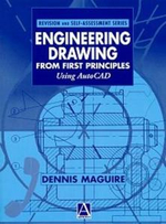 Engineering Drawing from First Principles : Using AutoCAD - Dennis E. Maguire