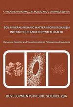Ecological Significance of the Interactions among Clay Minerals, Organic Matter and Soil Biota : Ecological Significance of the Interactions Among Clay Minerals, Organic Matter and Soil Biota