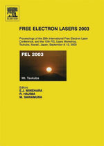 Free Electron Lasers 2003 : Proceedings of the 25th International Free Electron Laser Conference and the 10th FEL Users Workshop, Tsukuba, Ibaraki, Jap