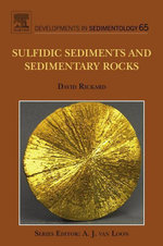 Sulfidic Sediments and Sedimentary Rocks - David Rickard