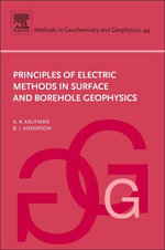 Principles of Electric Methods in Surface and Borehole Geophysics - Alex A. Kaufman