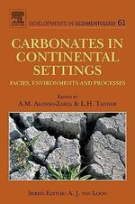 Carbonates in Continental Settings : Facies, Environments, and Processes