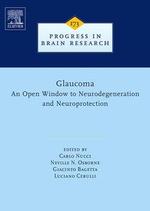 GLAUCOMA : AN OPEN-WINDOW TO NEURODEGENERATION AND NEUROPROTECTION: AN OPEN-WINDOW TO NEURODEGENERATION AND NEUROPROTECTION