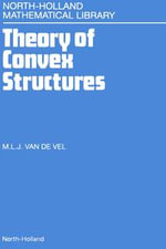 Theory of Convex Structures - M.L.J. van de Vel