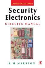 Security Electronics Circuits Manual - R M MARSTON