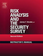 Risk Analysis and the Security Survey Instructor's Manual - James F. Broder