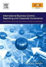 International Business Control, Reporting and Corporate Governance : Global business best practice across cultures, countries and organisations - Georges Nurdin