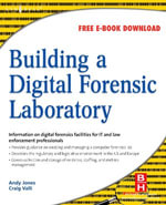 Building a Digital Forensic Laboratory : Establishing and Managing a Successful Facility - Andrew Jones