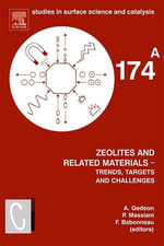 Zeolites and Related Materials : Trends Targets and Challenges(SET): 4th International FEZA Conference, 2-6 September 2008, Paris, France