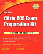 The Real Citrix CCA Exam Preparation Kit : Prepare for XenApp 5.0 - Shawn Tooley