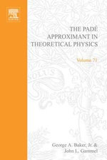 The Pade Approximant in Theoretical Physics - Anatoli Torokhti