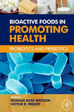 Bioactive Foods in Promoting Health : Probiotics and Prebiotics