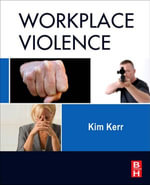 Workplace Violence : Planning for Prevention and Response - Kim Kerr