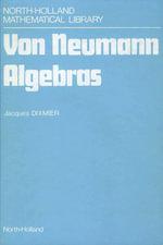 Von Neumann Algebras - J. Dixmier
