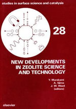 New Developments in Zeolite Science and Technology : Proceedings of the 7th Intl Zeolite Conference, Tokyo, August 17-22, 1986
