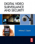 Digital Video Surveillance and Security - Anthony C. Caputo