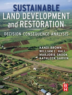 Sustainable Land Development and Restoration : Decision Consequence Analysis - Kandi Brown