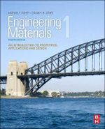 Engineering Materials 1 : An Introduction to Properties, Applications and Design : 4th Edition - Michael F. Ashby