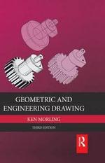 Geometric and Engineering Drawing : Elsevier Insights - Ken Morling