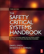 Safety Critical Systems Handbook 2010 : A Straightfoward Guide to Functional Safety, IEC 61508 (2010 Edition) and Related Standards, Including Process IEC 61511 and Machinery IEC 62061 and ISO 13849 - David J. Smith